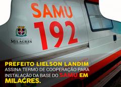Prefeito Lielson Landim assina termo de cooperação para instalação da base do SAMU em Milagres