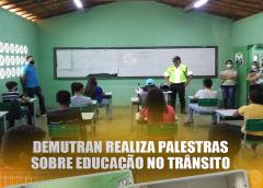 DEMUTRAN REALIZA PALESTRAS SOBRE EDUCAÇÃO NO TRÂNSITO